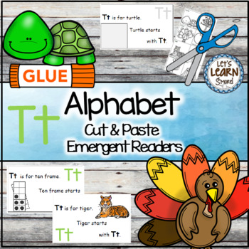Letter T Alphabet Emergent Reader and Cut and Paste Activities Reader