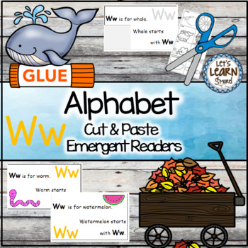 Letter W Alphabet Emergent Reader and Cut and Paste Activi