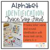 Alphabet Identification Trace, Say, Find Activity