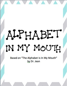"""Alphabet In My Mouth- based on Dr. Jean's """"The Alphabet Is In My Mouth"""""""