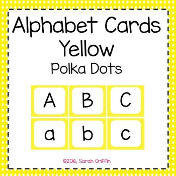 Alphabet Letter Cards ~ Yellow Polka Dot ~  Capital and lowercase