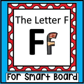 Alphabet -- Letter F SMARTboard Activities (Smart Board)