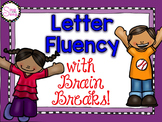 Alphabet Letter Fluency with Brain Breaks (Editable)