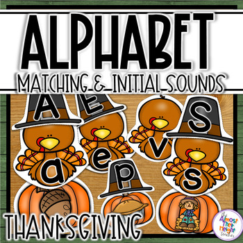 Alphabet Letter & Initial Sound Matching - Thanksgiving themed