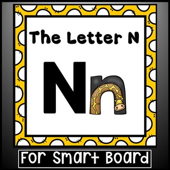 Alphabet -- Letter N SMARTboard Activities (Smart Board)