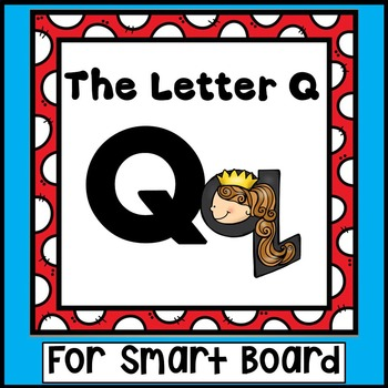 Alphabet -- Letter Q SMARTboard Activities (Smart Board)