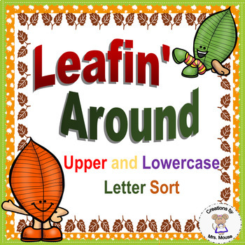 Phonics- Alphabet Letter Sort- Leafin' Around w/ Upper & Lowercase Letters