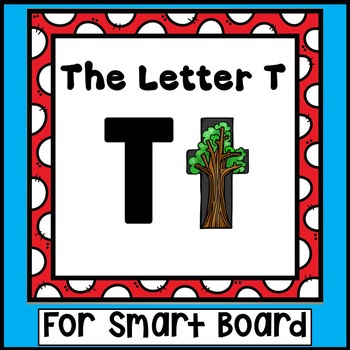 Alphabet -- Letter T SMARTboard Activities (Smart Board)