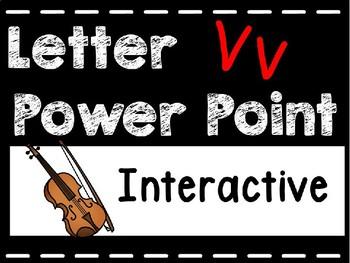 Alphabet Letter Vv Interactive Power Point. Kindergarten