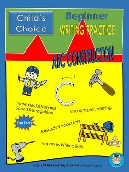 Child's Choice Writing Practice: ABC CONSTRUCTION - Beginner