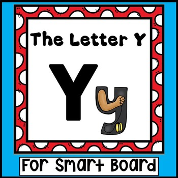 Alphabet -- Letter Y SMARTboard Activities (Smart Board)