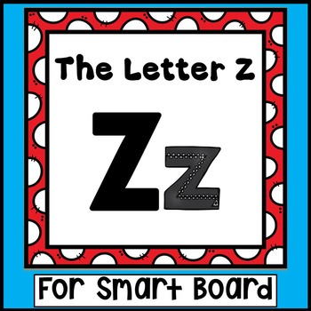 Alphabet -- Letter Z SMARTboard Activities (Smart Board)