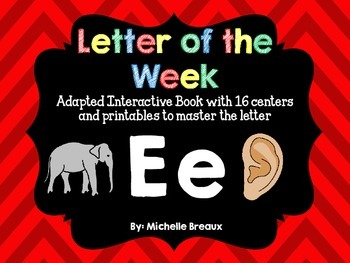 Alphabet Letter of the Week--Letter E Adapted book & More {Pre K, K, 1, Autism}