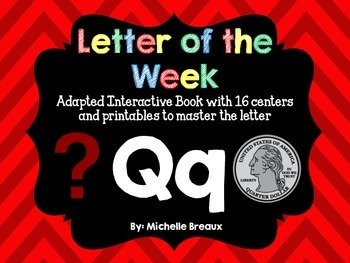 Alphabet Letter of the Week--Letter Q Adapted book & More