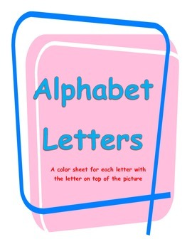 Alphabet Letters Color Sheets