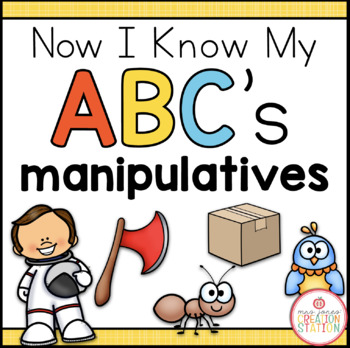 Alphabet Manipulatives {Now I Know My ABC's Series}