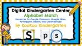 Alphabet Match-A Digital ELA Center (Compatible with Google Apps)