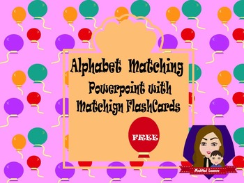 Alphabet Matching Powerpoint with Matching Flashcards (FREE)