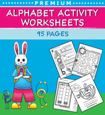 Alphabet Activity Worksheets for Preschool (95 Pages)