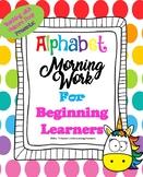Alphabet Morning Work for Beginning Learners