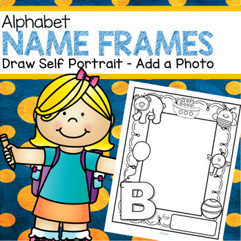 Alphabet Name Frames   Self Portraits, Beginning Letter of Name by