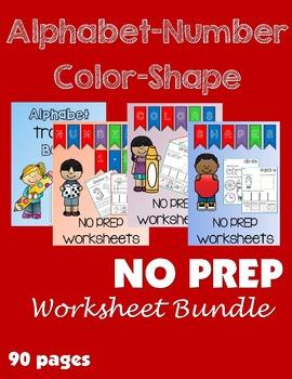 Alphabet-Number-Color-Shape NO PREP Worksheet Bundle