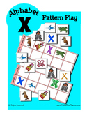 Alphabet Patterning Play Game ~ Literacy / Reading Center for Letter X