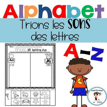 Alphabet -Phonemic Sorting/ Alphabet- Trions les sons des lettres