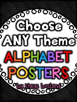 Alphabet Posters {Choose ANY THEME} {Many Picture Options} {Full Page Posters}