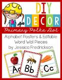DIY Decor: ABC Posters & Editable Word Wall {Primary Polka Dot}