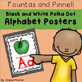 Alphabet Posters Fountas and Pinnell- BLACK and WHITE Polka Dots