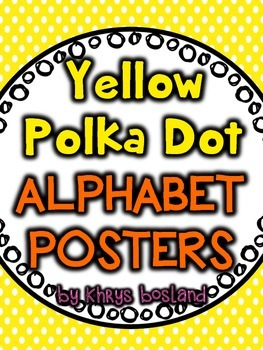 Alphabet Posters {Yellow Polka Dots} {Many Picture Options} {Full Page Posters}
