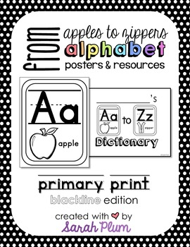 Alphabet Posters and Resources {Primary Print, Blackline Edition}