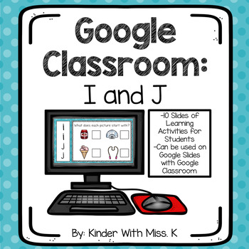Alphabet Practice: I and J (For PowerPoint and Google Classroom)