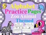 Alphabet Practice Pages Zoo Animals Themed