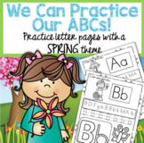 SPRING Alphabet Practice Printables - Recognition, Tracing and Beginning Sounds