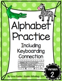 Alphabet Practice including Keyboard Connection {Version 2}