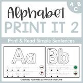 Alphabet Print It 2: Print & Read Sentences for Emergent Readers