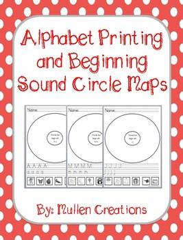 Alphabet Printing and Beginning Sound Circle Maps