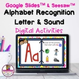 Alphabet Recognition & Sounds Google Slides & Seesaw