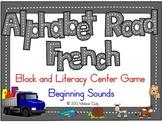 Alphabet Road Block/Literacy Center Game:  French Alphabet -- beginning sounds