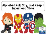 Alphabet Roll, Say, Keep (Super Hero)