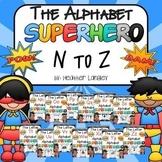 Alphabet Superhero BUNDLE N-Z