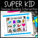 Super Kid: Seesaw Kindergarten Reading Intervention (Dista