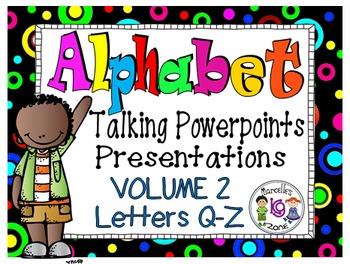 Alphabet Talking Power Point Presentations-BUNDLE 2 (Q-Z)