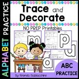Alphabet Trace and Decorate NO PREP
