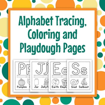 Alphabet Tracing, Coloring and Playdough Mat Printables
