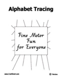 Alphabet Tracing - Fine Motor / Writing Support - 78 pages