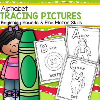 Alphabet Tracing Pictures Printables - Fine Motor Skills & Beginning Sounds