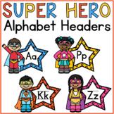 Alphabet Word Wall Headers Superhero Theme ABC Letters